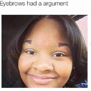 This Girl Whose Brows Aren T Speaking With Each Other With