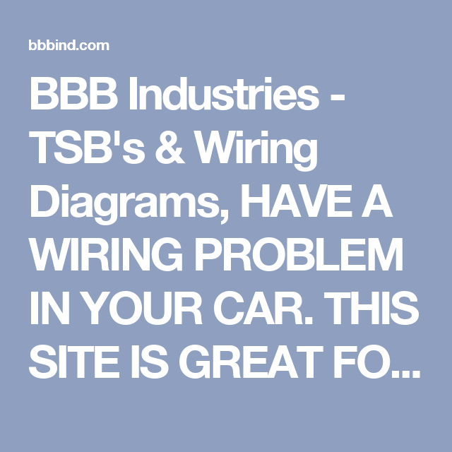 BBB Industries - TSB\'s & Wiring Diagrams, HAVE A WIRING PROBLEM IN ...