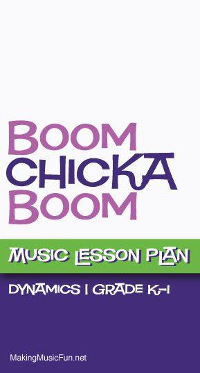 Boom Chicka Boom (Dynamics) Music Lesson Plan -    www - music lesson plan