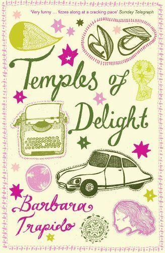 Temples of Delight von Barbara Trapido