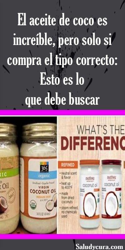 El Aceite De Coco Es Increíble Pero Solo Si Compra El Tipo Correcto Esto Es Lo Que Debe Buscar Aceitedecoco Coconut Oil Uses Food Cures Vicks Vaporub Uses