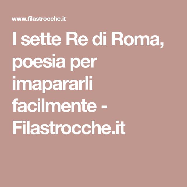 I Sette Re Di Roma Poesia Per Imapararli Facilmente Filastrocche