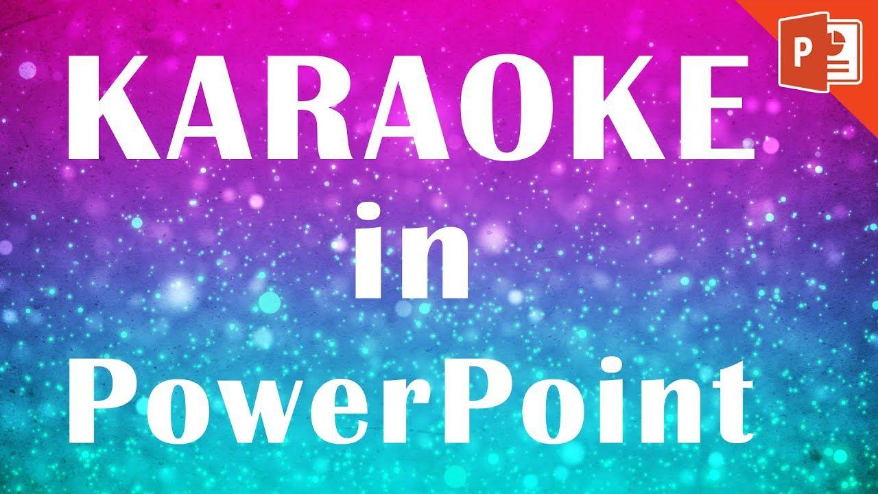 Powerpoint Karaoke Tutorial How to make a karaoke music