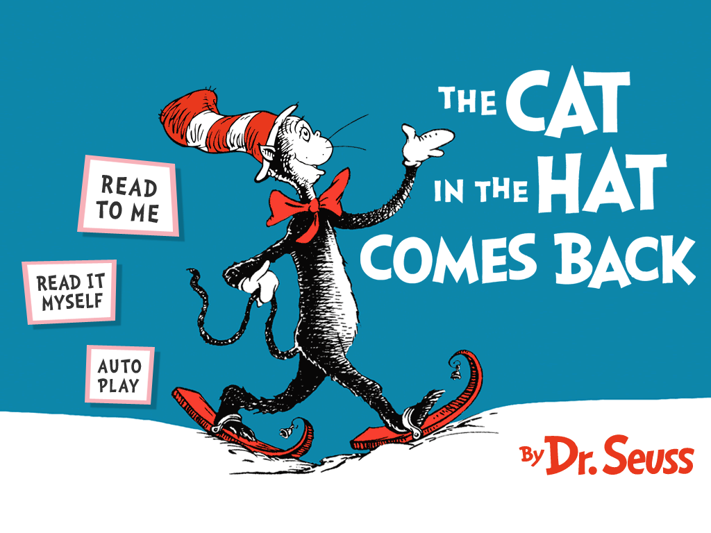 The Cat In The Hat Comes Back By Drseuss Available For Ios And Android Download The Digital Book App For Ip Seuss Kids Reading Dr Seuss Cat In The Hat