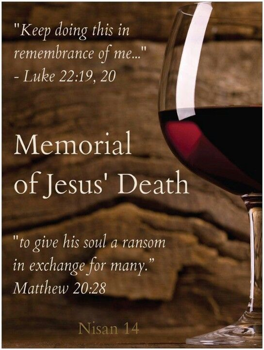 The Memorial is when we remember Jesus Christ's death. This year April 14 after sundown, Check with your local congregation. Attendance is free and you and your family are welcome.