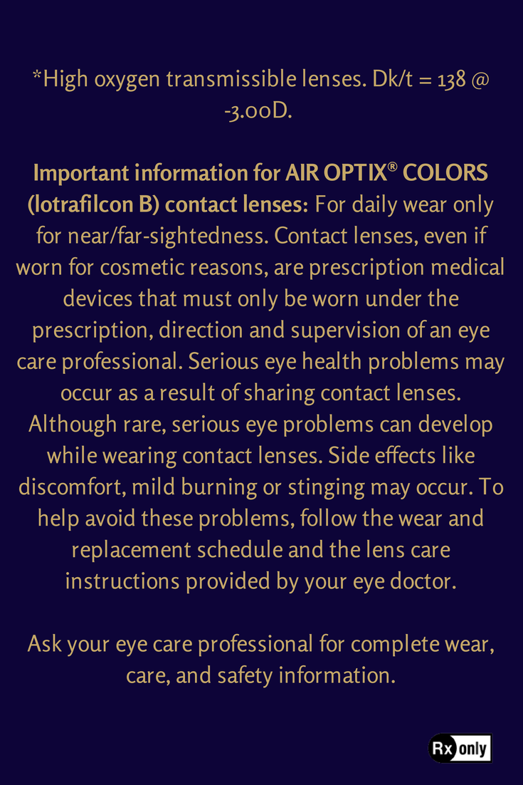 Important safety information about Alcon AIR OPTIX® COLORS