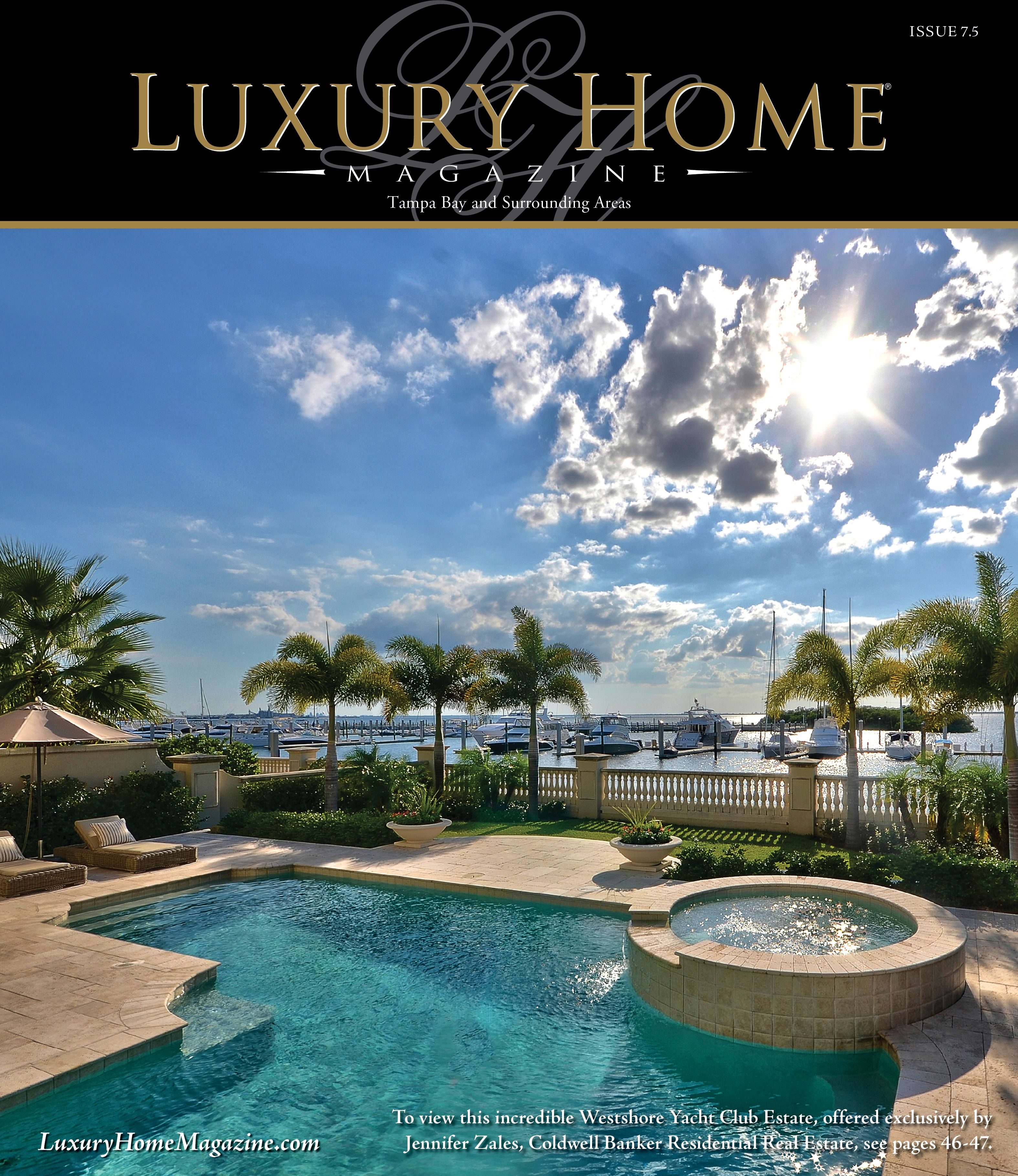 Luxury Home Magazine Of Tampa Bay Issue 7 5 Cover Photography By Peggy Taylor Luxury Homes House And Home Magazine Indoor Outdoor Pool