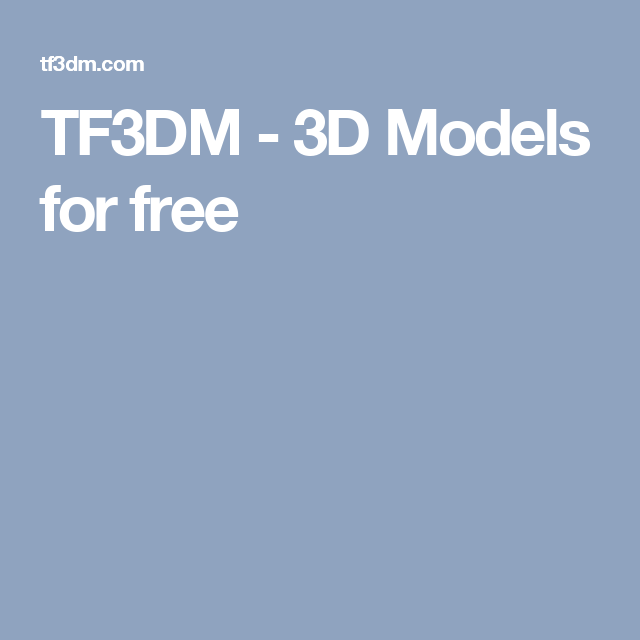 TF3DM - 3D Models for free | Render Material | Model, Free, 3d assets