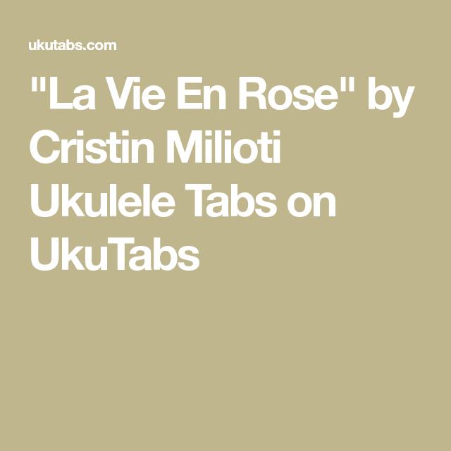 La Vie En Rose By Cristin Milioti Ukulele Tabs On Ukutabs Uke