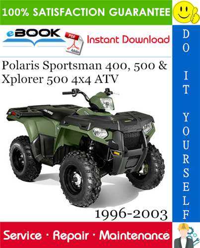 Polaris Sportsman 400 500 Xplorer 500 4 4 Atv Service Repair Manual 1996 2003 Download Repair Manuals Repair All Terrain Vehicles