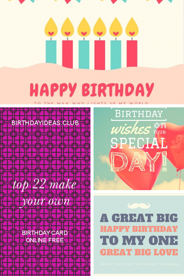 Top 22 Make Your Own Birthday Card Online Free Birthday Card Online Birthday Cards Cool Birthday Cards