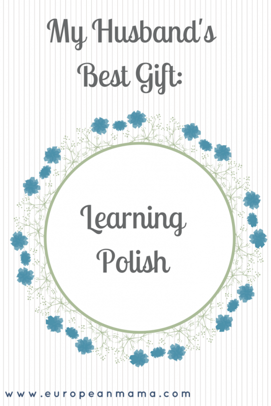 Learning Polish Was the Greatest Gift My Husband Has Given Me