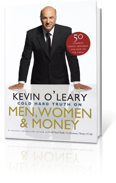 Financial Literacy Kevinoleary Com Kevin O Leary S Official Website Cold Hard Truth Women Money Hard Truth