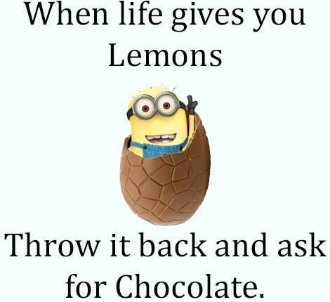 When Life Gives You Lemons Funny Minion Quotes Minions Funny Minions Quotes