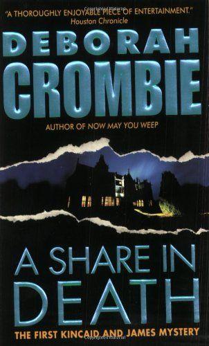 A Share In Death Duncan Kincaidgemma James By Deborah Crombie A
