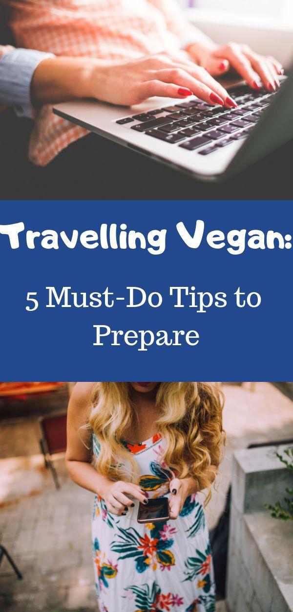 Travelling Vegan: 5 Pre-Travel Tips How To Eat Vegan