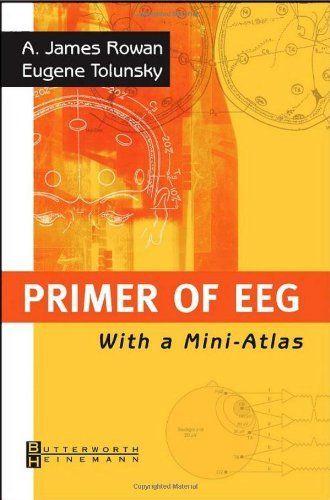 Primer Of Eeg With A Mini Atlas 1e By A James Rowan Md Http Www Amazon Com Dp 0750674768 Ref Cm Sw R Pi Dp 9hpbsb0wj8ptc Mini Atlas Primer Science Books