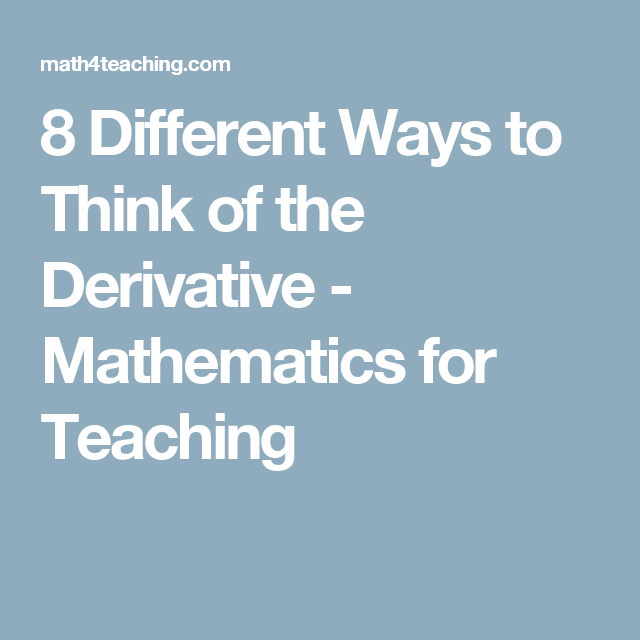 8 Different Ways to Think of the Derivative - Mathematics for ...