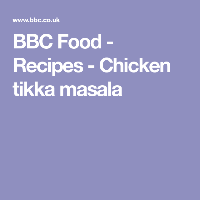 Chicken tikka masala recipe chicken tikka masala chicken tikka chicken tikka masala bbc food recipes forumfinder Image collections