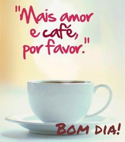 Imagens De Bom Dia Fronze Pinterest Coffee Good Morning E Frases