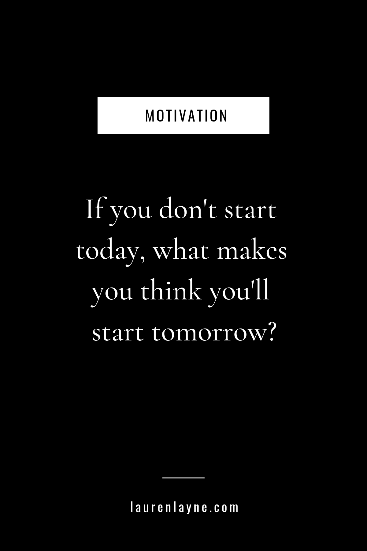 Motivation What Are You Waiting For I Need Today Quotes If Paraphrase A Quote Do Oyu Quotations