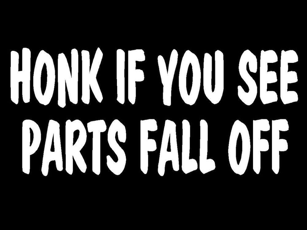 HONK IF PARTS START FALLING sticker decal funny bumper window car truck JDM FORD