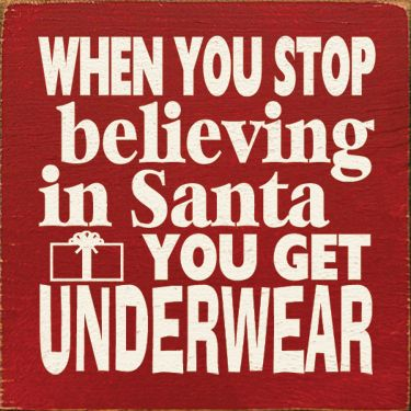 9db0fd14 I don't believe in Santa! I'll make out a list and you can go to VS. HaHa  and it will HUGE!!! Funniest Humor quotes and Jokes Top 50 quotes Collection