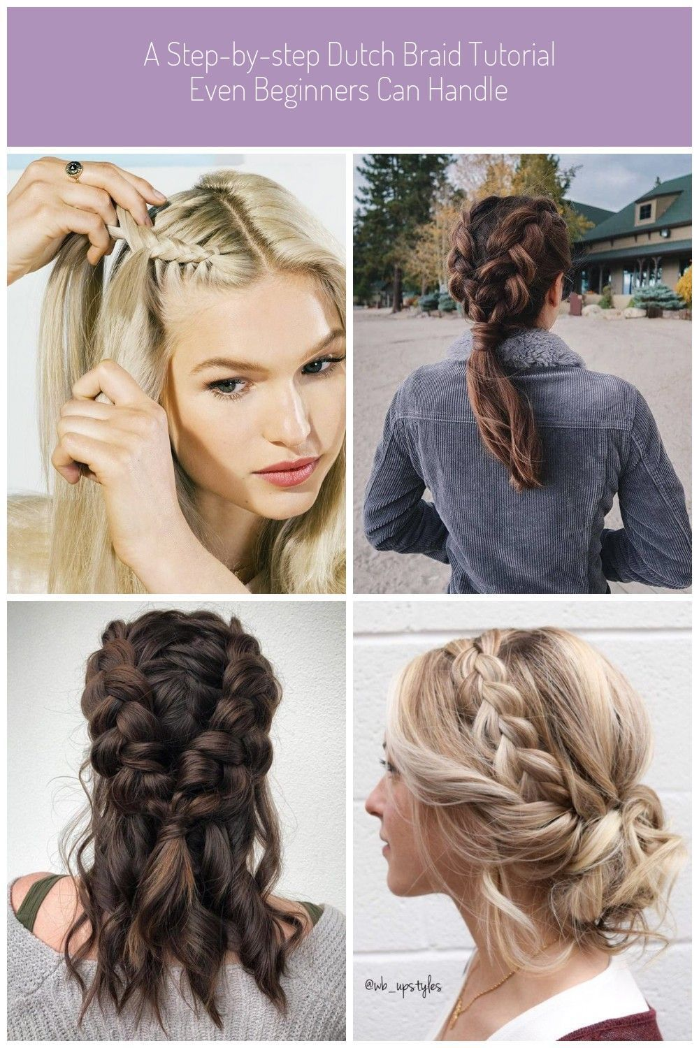 A Step By Step Dutch Braid Tutorial Even Beginners Can Handle In