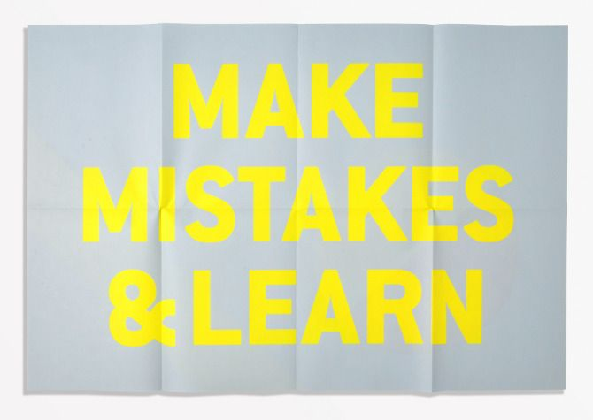 make mistakes & learn /
