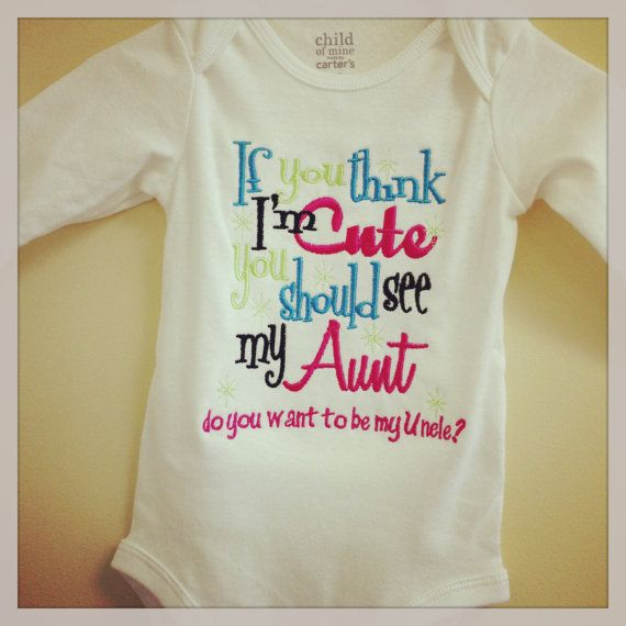 If you think I'm cute you should see my Aunt by GetStitchedByAnna, $20.00