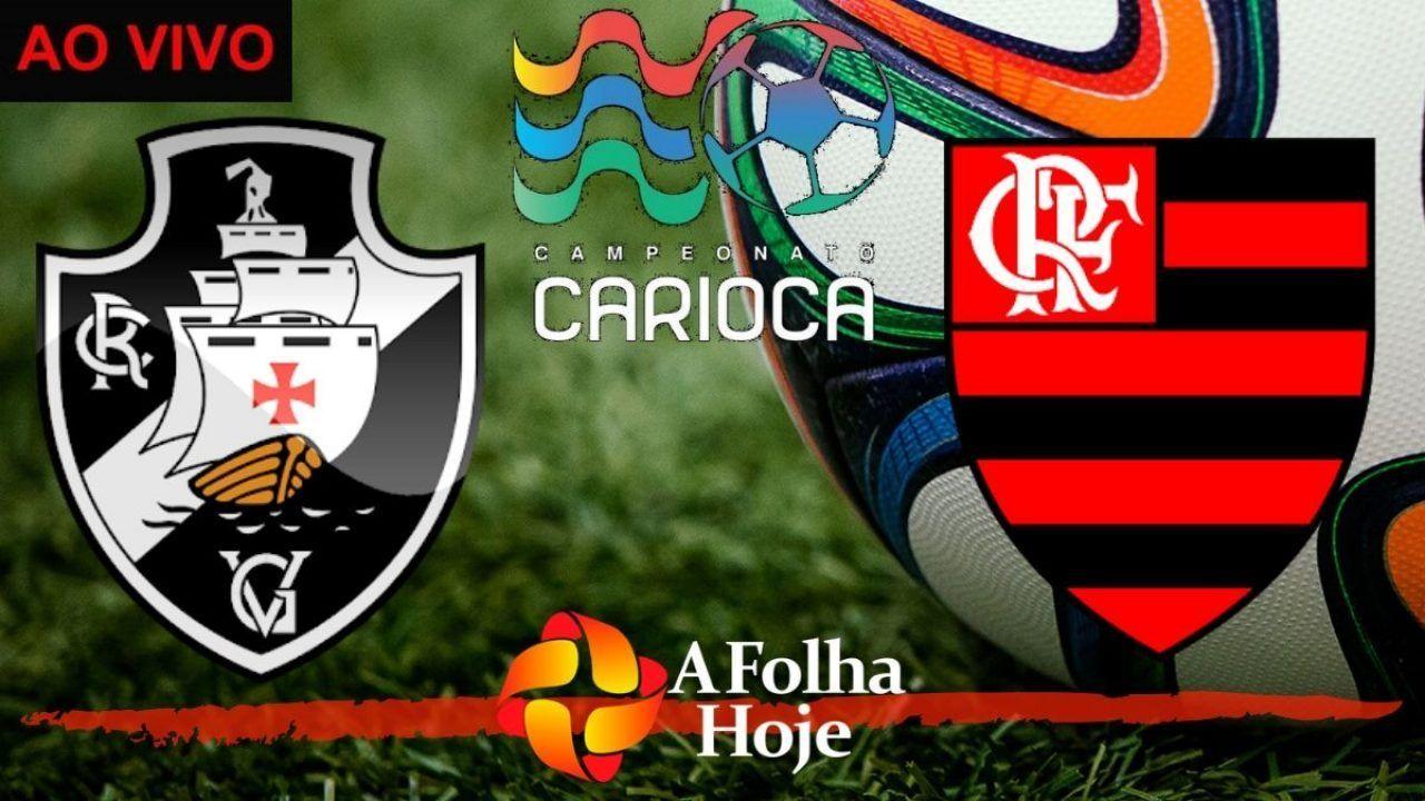 Vasco X Flamengo Ao Vivo Como Assistir Campeonato Carioca E