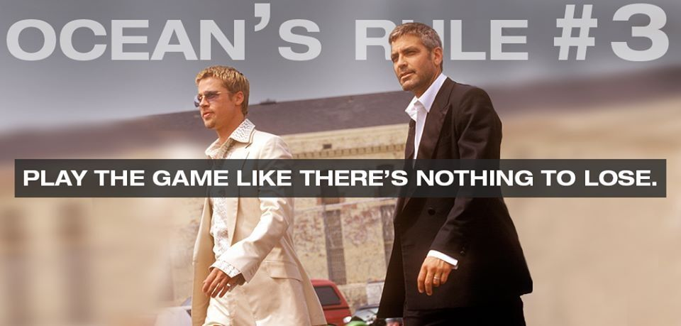 Play The Game Like There Is Nothing To Lose Oceans Eleven Movies