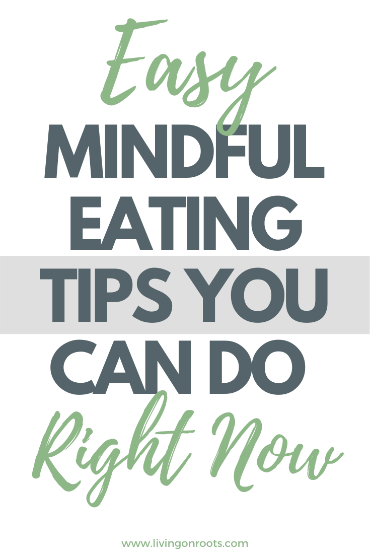 Easy Mindful Eating Tips You Can Do Right Now -