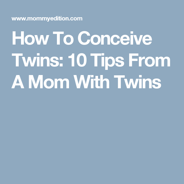 How To Conceive Twins 10 Tips From A Mom With Twins -6781