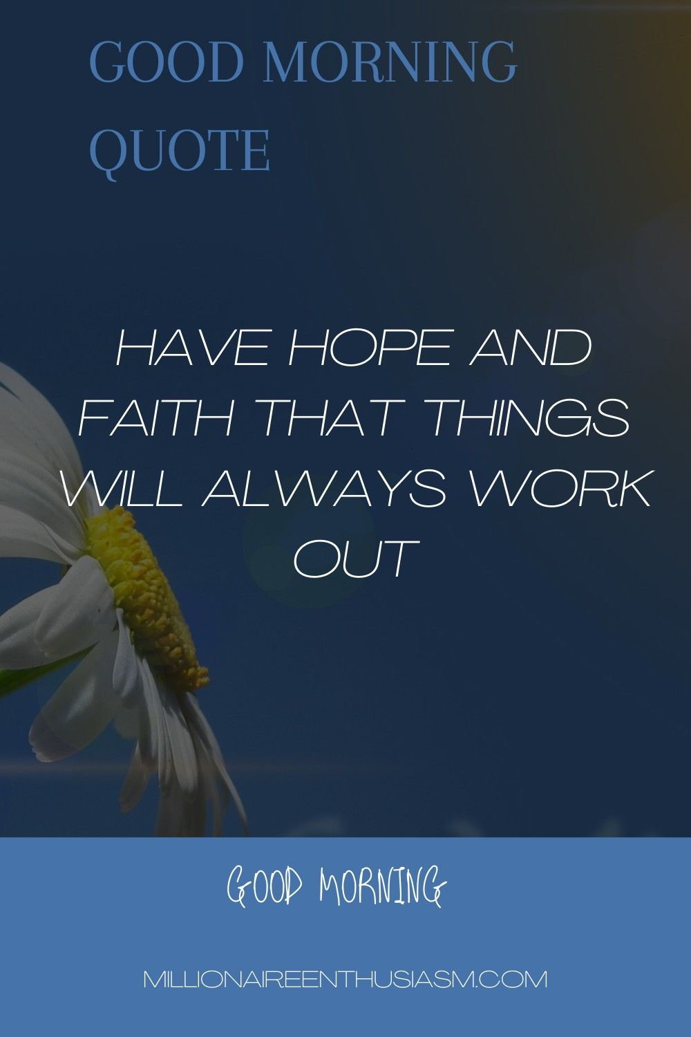 Always Have Hope Always Have Faith Motivational Quotes For Success Good Morning Quote Morning Quotes