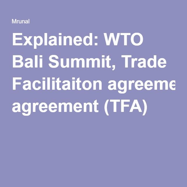 Explained wto bali summit trade facilitaiton agreement tfa structure functions of wto classification of subsidies agreementsoutcomes of bali summit salient features of trade facilitation agreement tfa platinumwayz