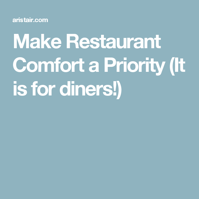 34338ce9bab Make Restaurant Comfort a Priority (It is for diners!)   Arista Blog