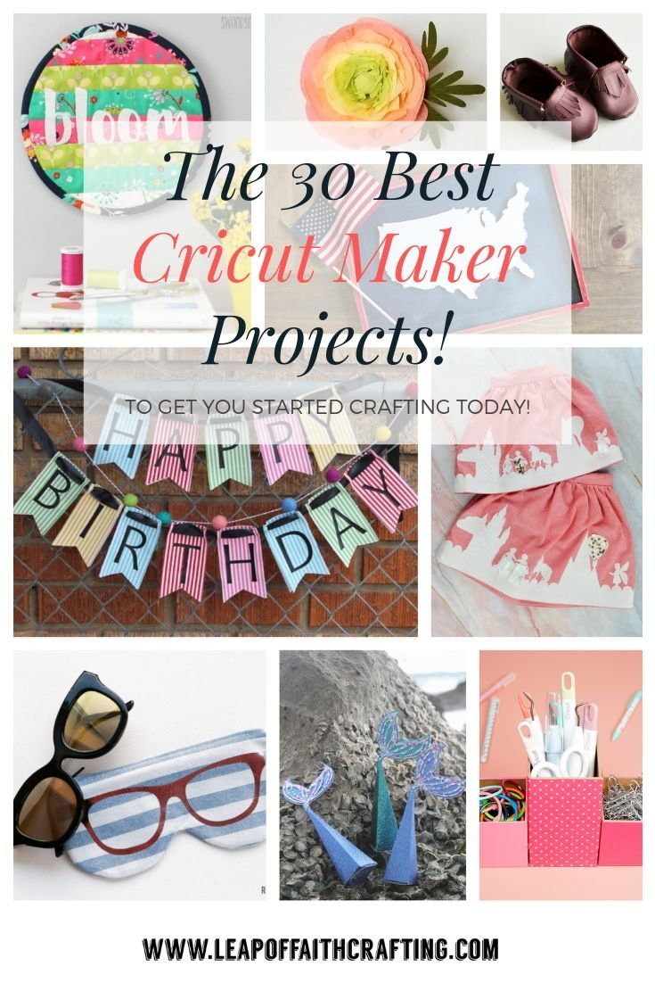 Cricut Maker Projects: 35 Amazing Ideas to Make with your Cricut Maker Now! - Leap of Faith Crafting