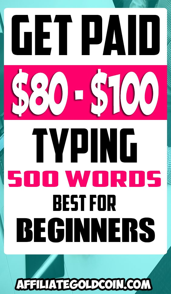 Get Paid $80-$100 Typing 500 Words Best For Beginn