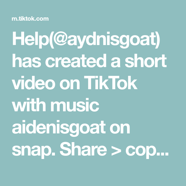Help Aydnisgoat Has Created A Short Video On Tiktok With Music Aidenisgoat On Snap Share Copy Link Ples Testing Something Music Help Video