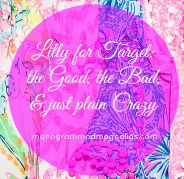 Lilly for Target: the Good, the Bad, & just plain Crazy || Lilly Pulitzer || Target Style || Monogrammed Magnolias