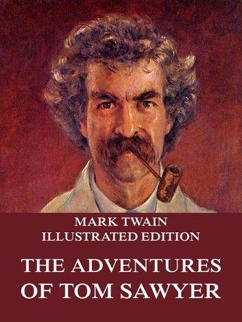 The Adventures Of Tom Sawyer ebook by Mark Twain Mark