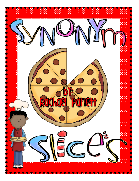Classroom Freebies Too Synonym Slices Inspiration From This Idea Create Pizza That Fit Together Write Synonyms On The And Have Students