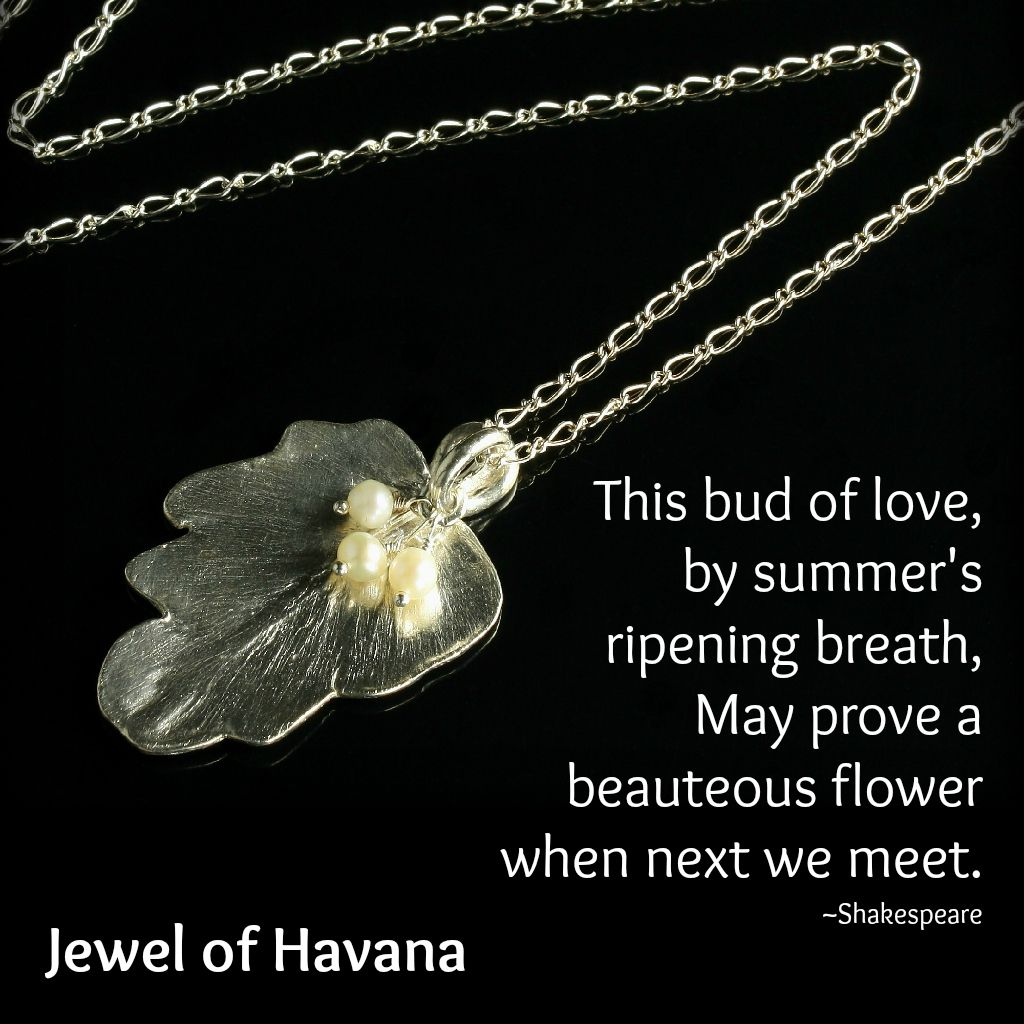 Silver Leaf Necklace with Fresh Water Pearls - Botanical Nature Inspired Jewelry by Jewel of Havana - Shakespeare Quote - This bud of love, by summer's ripening breath, my prove a beauteous flower when next we meet - $130 - http://www.jewelofhavana.com/store/c19/Into_the_Woods_Nature_Jewelry_Collection.html