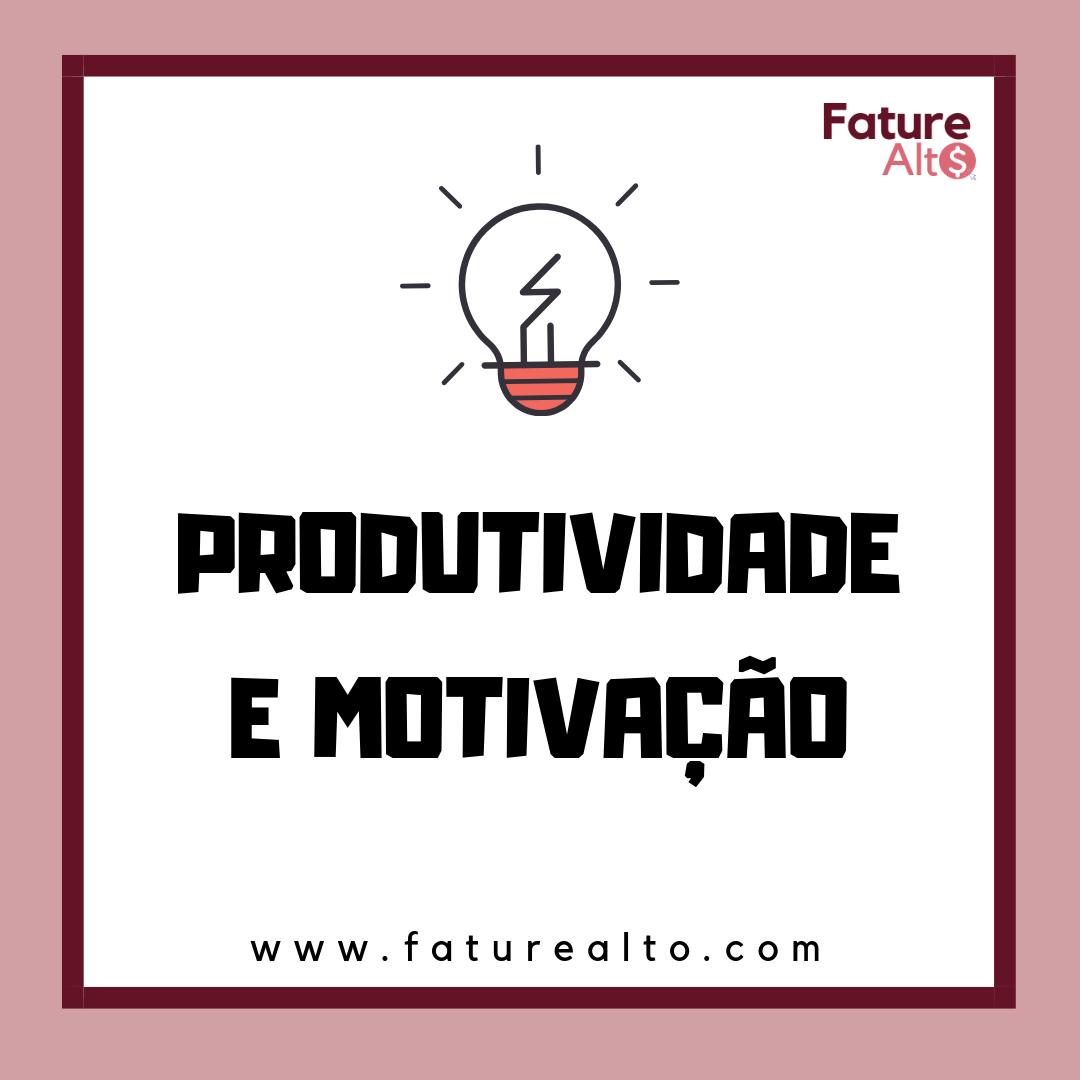 Dicas De Produtividade No Trabalho Motivação Profissional