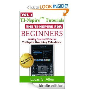 The TI-Nspire for Beginners (TI-Nspire (TM) Tutorials