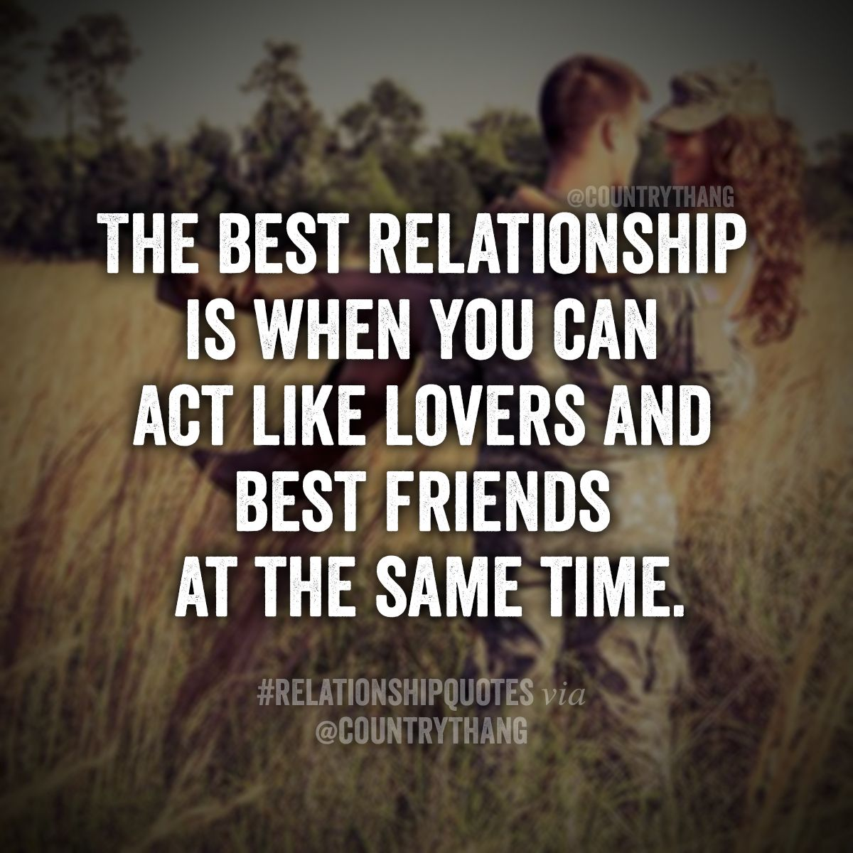 Quotes About Friendship Lovers The Best Relationship Is When You Can Act Like Lovers And Best