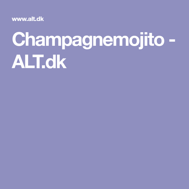 Champagnemojito - ALT.dk