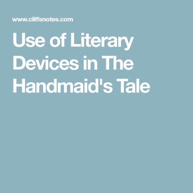 The different literary tools used in the handmaids tale a novel by margaret atwood