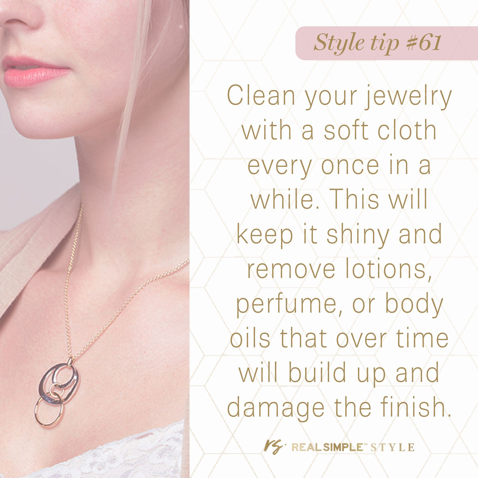 Make sure your jewelry sparkles as much as you do!
